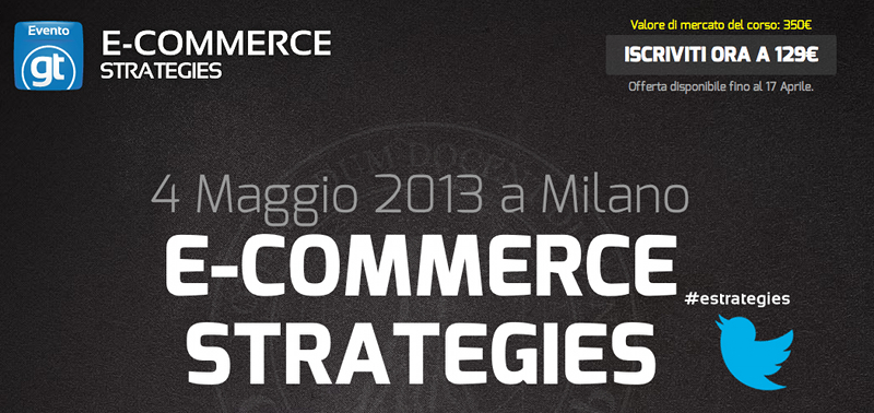 E-commerce Strategies il 4 maggio a Milano